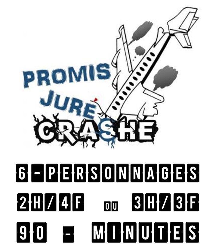 """""""Promis, juré, crashé"""" une comédie pour 6 personnages"""