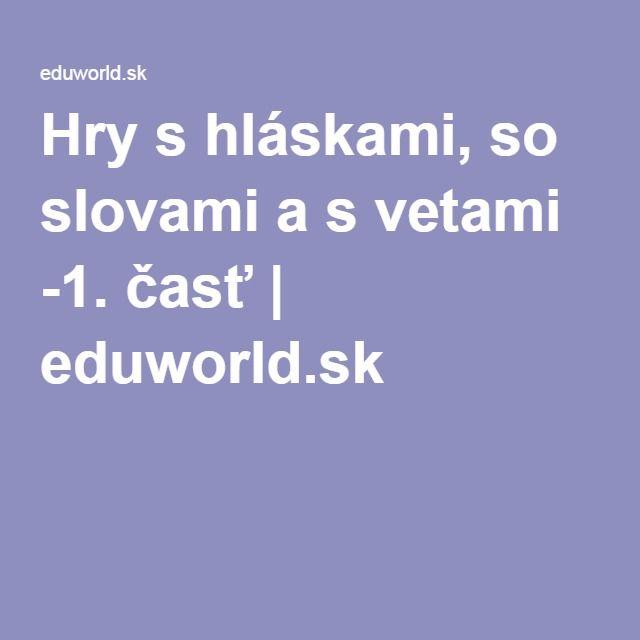 Hry s hláskami, so slovami a s vetami -1. časť | eduworld.sk