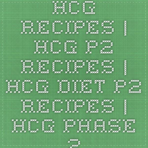 HCG Recipes | HCG P2 Recipes | HCG Diet P2 Recipes | HCG Phase 2 Recipes | HCG Diet Phase 2 Recipes | HCG VLCD Recipes | HCG Diet VLCD Recipes | Free recipes for HCG | Free HCG recipes