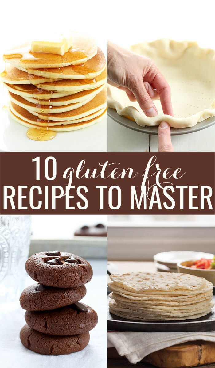How To Eat Gluten Free (The 10 Recipes You Need To Master