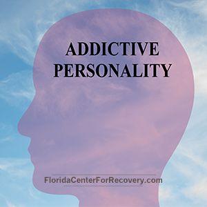 What Characterizes An Addictive Personality?  #floridacenterforrecovery #addictivepersonality #drugdetox #recovery #addictionrehab #substanceabuserehab #addictiontreatment #recoverymonth