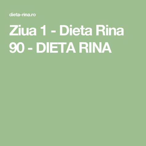 Ziua 1 - Dieta Rina 90 - DIETA RINA