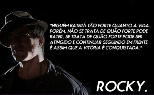"A Vida Ensina A Ser Forte: Frase Retirada Do Filme ""Rocky Balboa""."