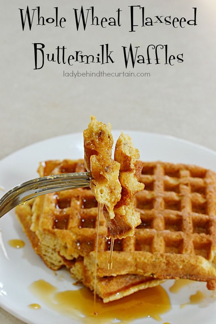 Whole Wheat Flaxseed Buttermilk Waffles Start Your Day Out Right With These Whole Wheat Flaxseed Butter Whole Wheat Waffles Waffle Recipes Nutrition Recipes