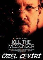 Kill the Messenger - Elçiyi Öldür Altyazılı 720p Full izle