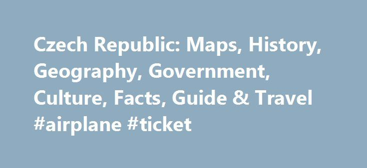 Czech Republic: Maps, History, Geography, Government, Culture, Facts, Guide & Travel #airplane #ticket http://travels.remmont.com/czech-republic-maps-history-geography-government-culture-facts-guide-travel-airplane-ticket/  #travel replublic # Czech Republic President: Milos Zeman (2013) Prime Minister: Bohuslav Sobotka (2014) Land area: 29,836 sq mi (77,276 sq km); total area: 30,450 sq mi (78,866 sq km) Population (2014 est.): 10,627,448 (growth rate: 0.17%); birth rate: 9.79/1000;... Read…