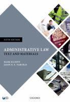 Administrative law : text and materials. Elliott, Mark, 1975-, author. Varuhas, Jason, author.- SNX KF2 N Ell