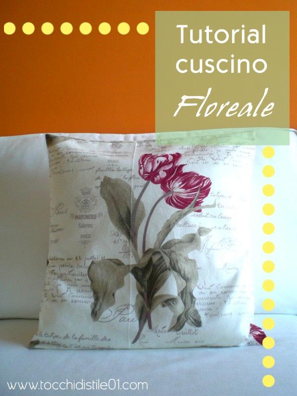 Tocchi di Stile 01: Tutorial Cuscino Floreale - Simple pillow cover DIY