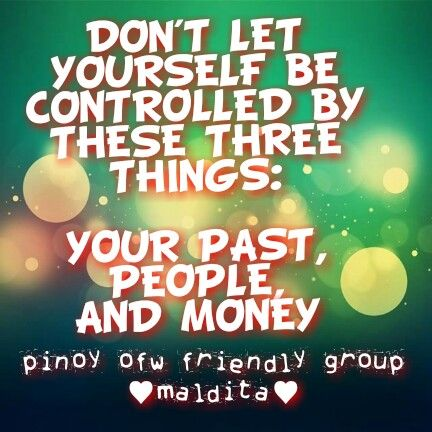 Don't let this Three things Controll your life