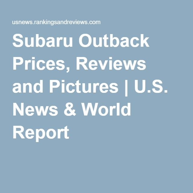 Subaru Outback Prices, Reviews and Pictures | U.S. News & World Report