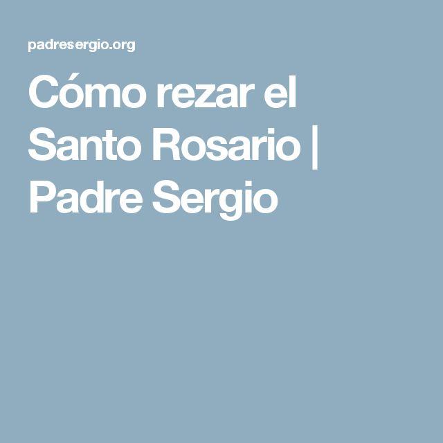 Cómo rezar el Santo Rosario   Padre Sergio