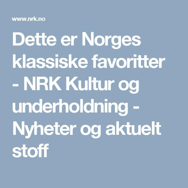 Dette er Norges klassiske favoritter - NRK Kultur og underholdning - Nyheter og aktuelt stoff