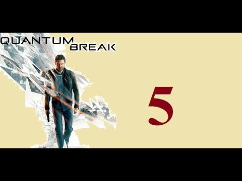 Quantum Break - Xbox One - Maxy Long Gameplay {5} No Commentary