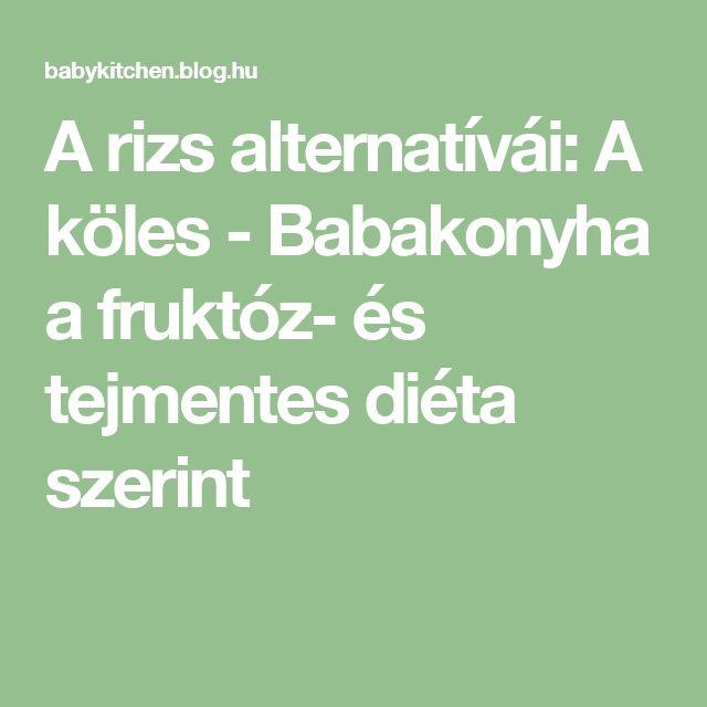 A rizs alternatívái: A köles - Babakonyha a fruktóz- és tejmentes diéta szerint