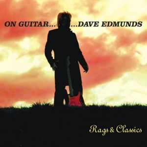 Classic pop songs reinterpreted as guitar pieces, plus traditional picking tunes. His first ever instrumental album; includes seven brand new songs.  On Guitar... Dave Edmunds - Rags & Classics: Dave Edmunds - propermusic.com