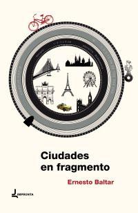 860-4 BAL - Entre el diario de viajes, el ensayo literario y el retrato impresionista de lugares y personas, este libro propone un recorrido íntimo, a veces descreído, a veces emocionado, por algunas de las ciudades más bonitas del mundo.