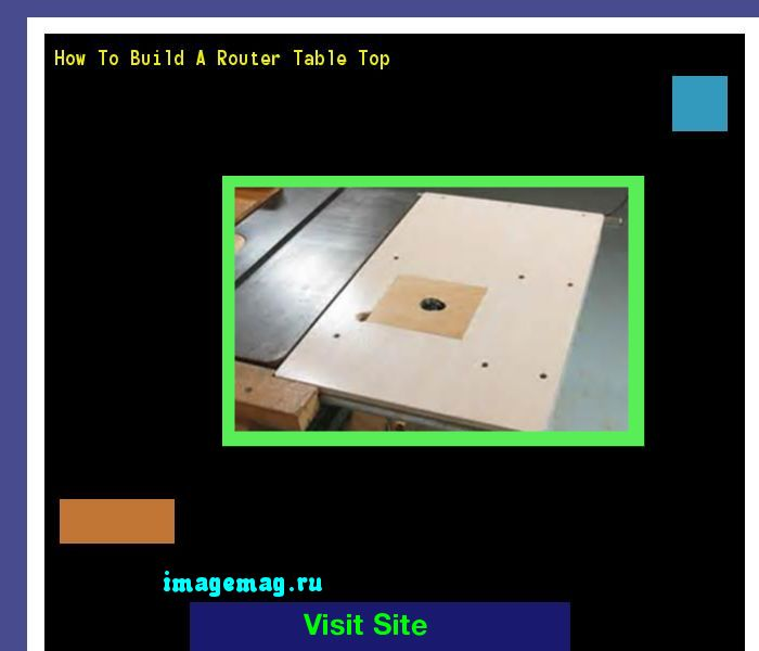 How To Build A Router Table Top 203803 - The Best Image Search