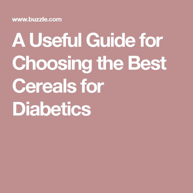 A Useful Guide for Choosing the Best Cereals for Diabetics