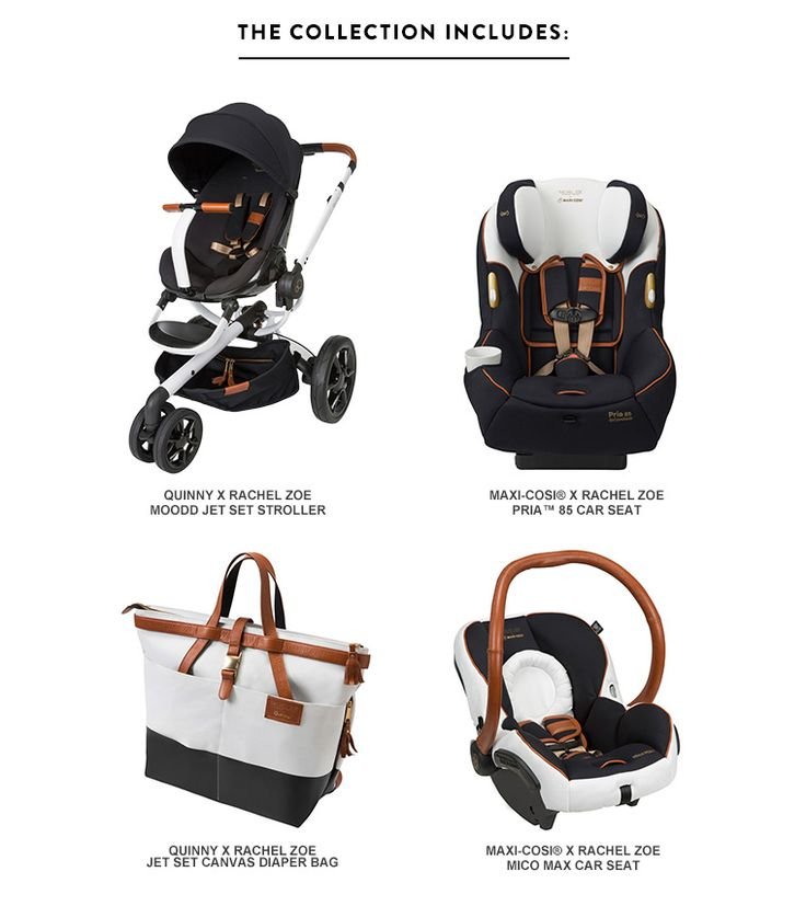 The baby gear collection includes the Quinny x Rachel Zoe Moodd Jet Set Stroller and Diaper Bag, the Maxi-Cosi x Rachel Zoe Pria 85 Car Seat and Mico Max Car Seat.