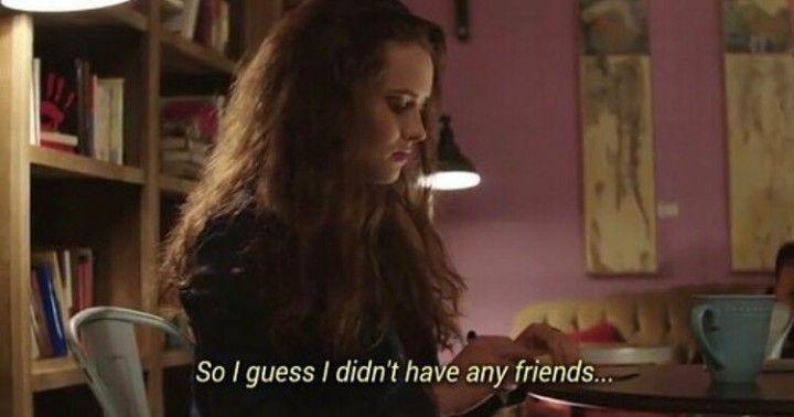 así que supongo que no tengo amigos