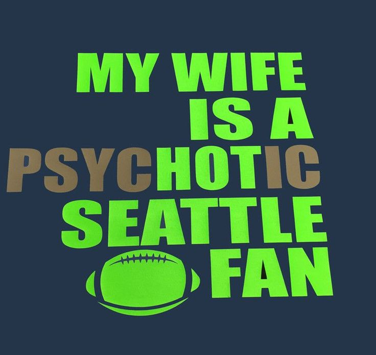 There's a fine line between Psychotic and PsycHOTic but this shirt is sure to turn some heads. Navy shirt with neon green and grey writing for the Seahawks. Hey, we can even change it to Husband (just