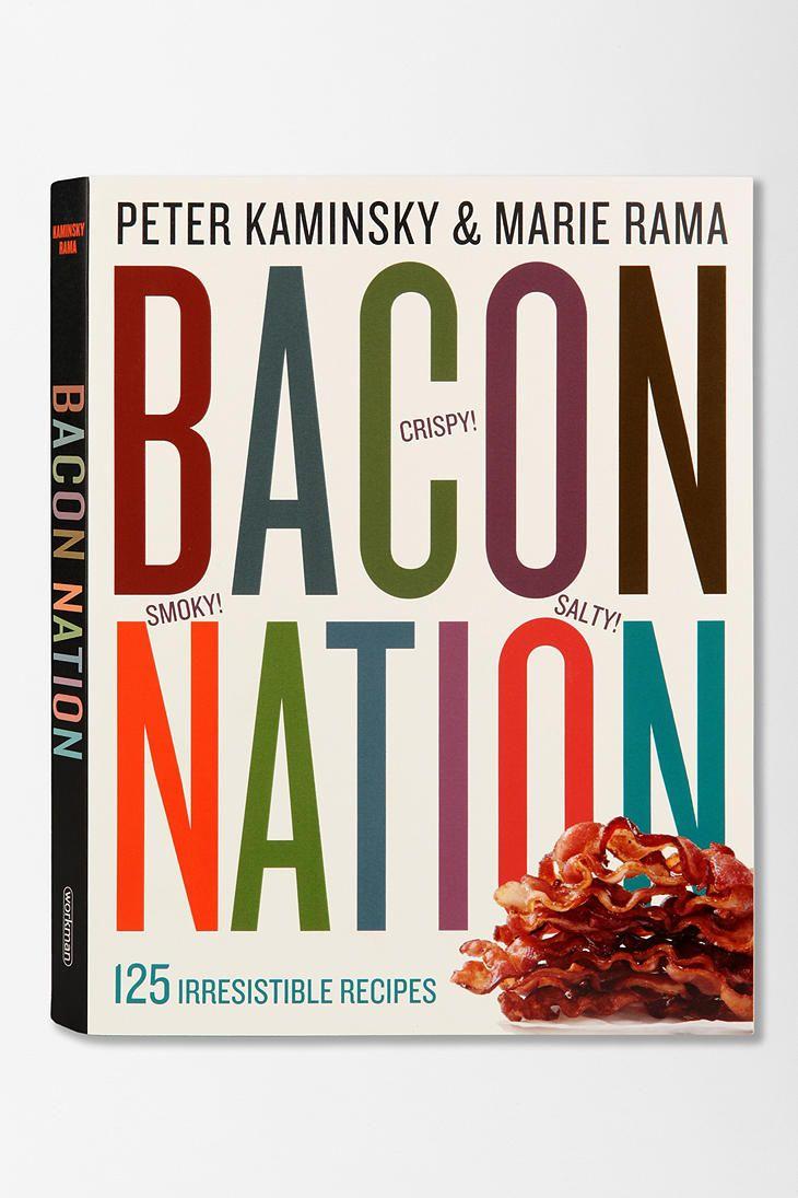 Bacon Nation By Peter Kaminsky & Marie Rama
