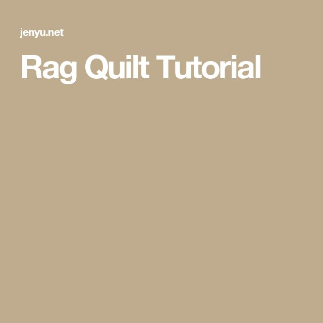 25+ Best Ideas About Rag Quilt Tutorials On Pinterest