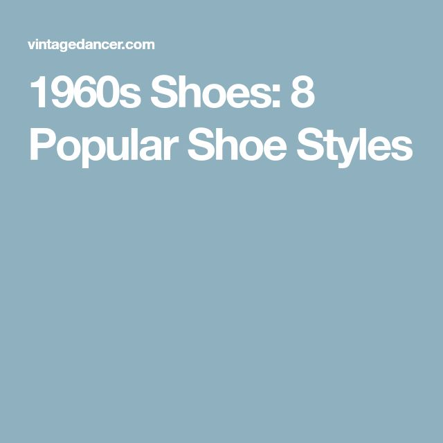 1960s Shoes: 8 Popular Shoe Styles