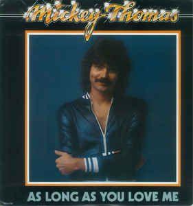"Mickey Thomas ""As Long As you Love Me"""