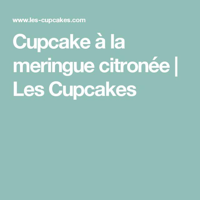 Cupcake à la meringue citronée   Les Cupcakes