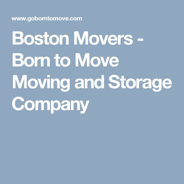 Boston Movers - Born to Move Moving and Storage Company