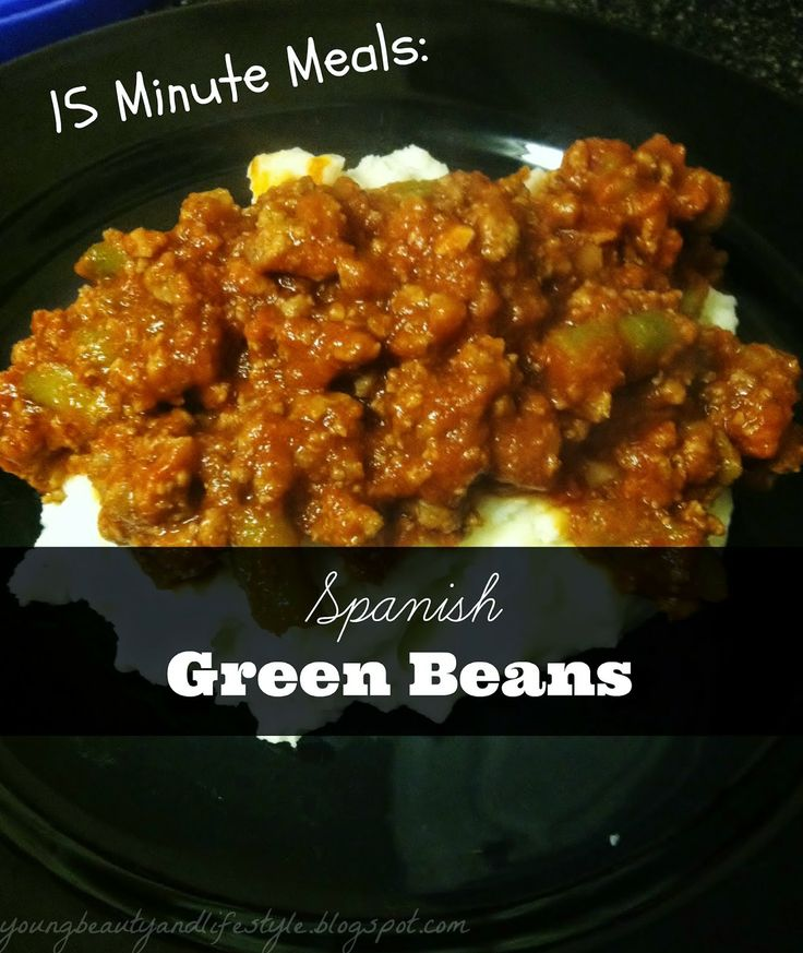 15 minute meal! | Spanish Green Beans | Food:) | Pinterest
