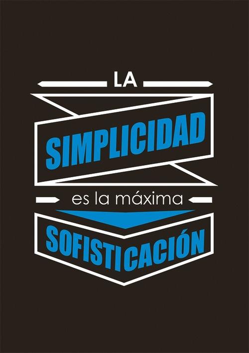 La simplicidad es la máxima sofisticación                              …