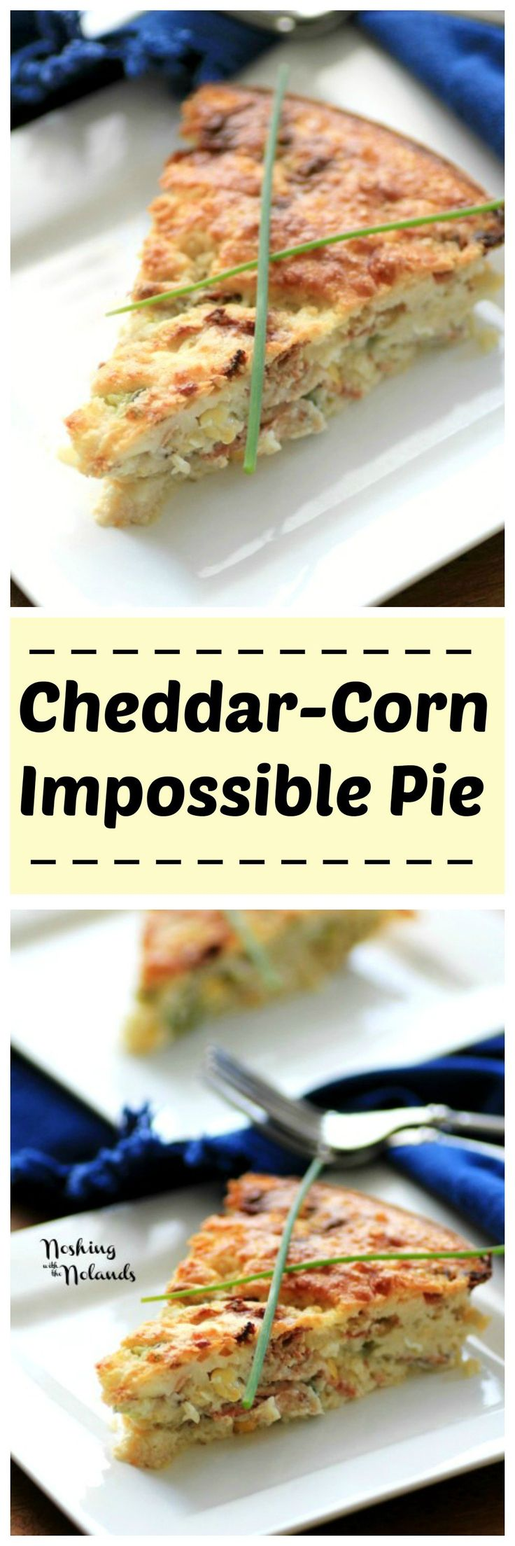 Mouth Watering Mondays - Cheddar Corn Impossible Pie is great for Mother's Day or so easy for any weeknight meal.