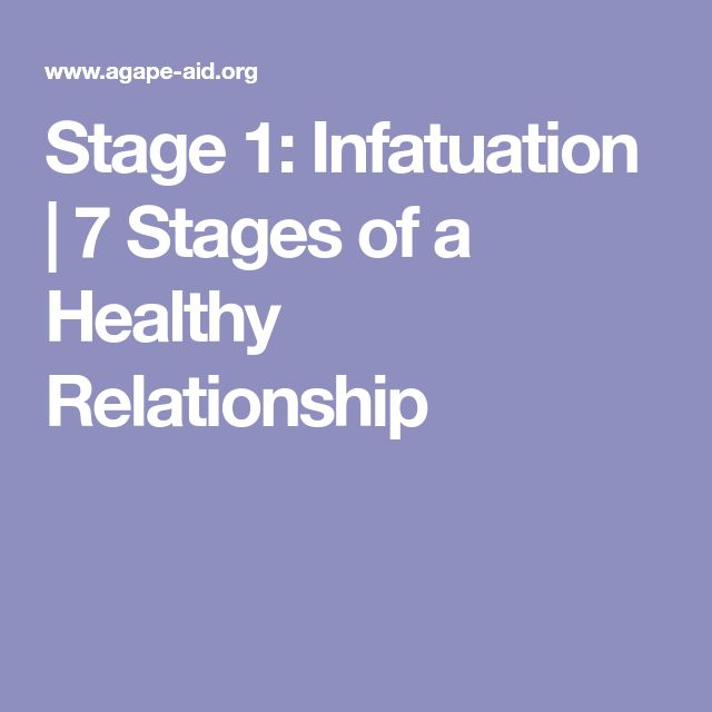 Stage 1: Infatuation | 7 Stages of a Healthy Relationship