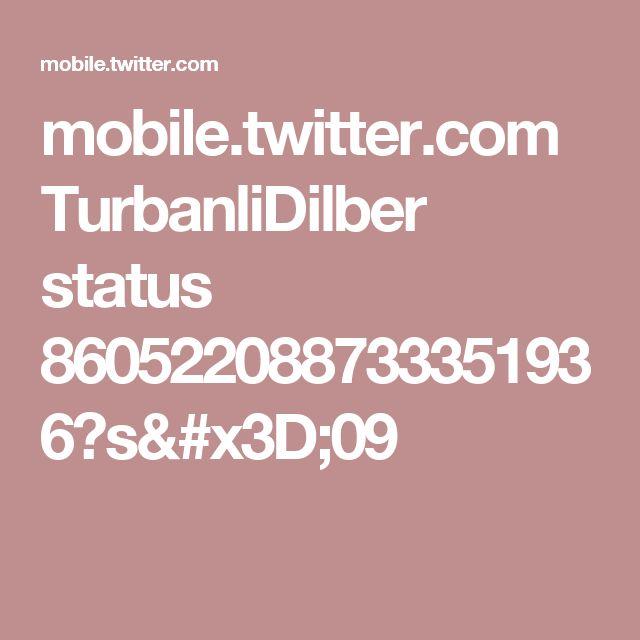 mobile.twitter.com TurbanliDilber status 860522088733351936?s=09