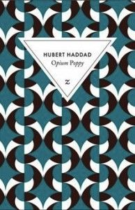 Opium Poppy (Hubert Haddad)-  De Kaboul à Paris, Opium Poppy nous rappelle violemment la chance que l'on a d'être nés ici, dans une nation en paix, et avec un futur que nous pouvons « choisir » librement…