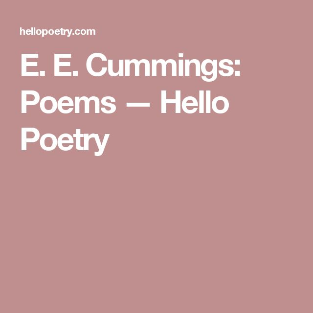 the life and poetry of e e cummings Forward to an exhibit: ii (1945) [here cummings constructs an imaginary interview in which he connects his painting with his poetry] why do you paint.