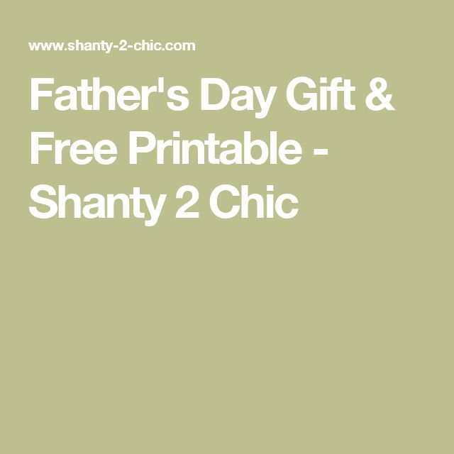 Father's Day Gift & Free Printable - Shanty 2 Chic