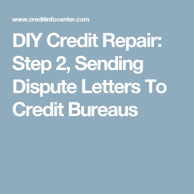 DIY Credit Repair: Step 2, Sending Dispute Letters To Credit Bureaus
