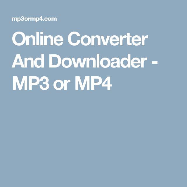 Online Converter And Downloader - MP3 or MP4