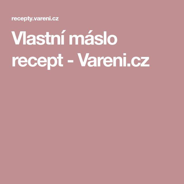 Vlastní máslo recept - Vareni.cz