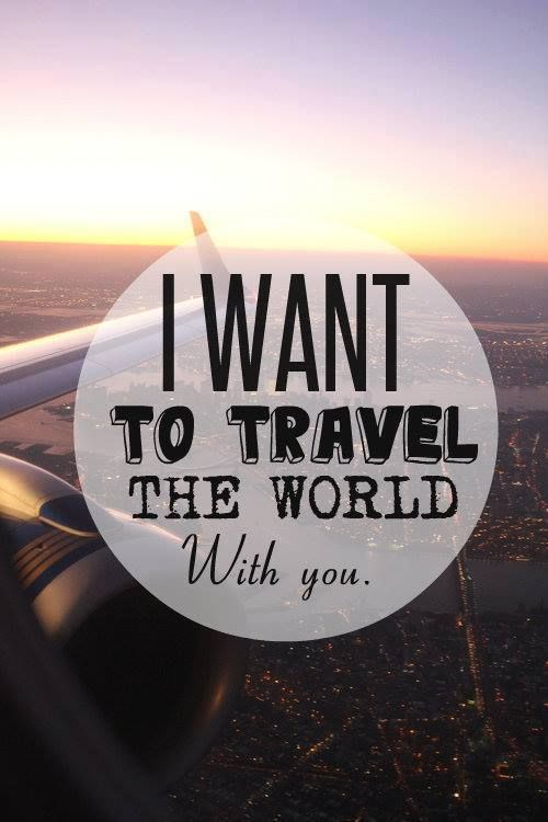 Travel The World Quotes Tumblr: 96 Best I Wanna See The World ... With You !!! Images On