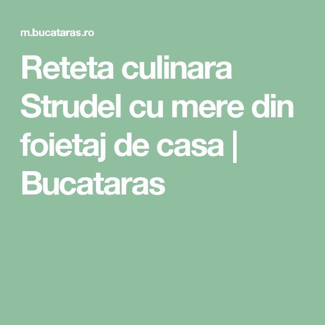 Reteta culinara Strudel cu mere din foietaj de casa | Bucataras
