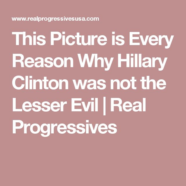 This Picture is Every Reason Why Hillary Clinton was not the Lesser Evil | Real Progressives