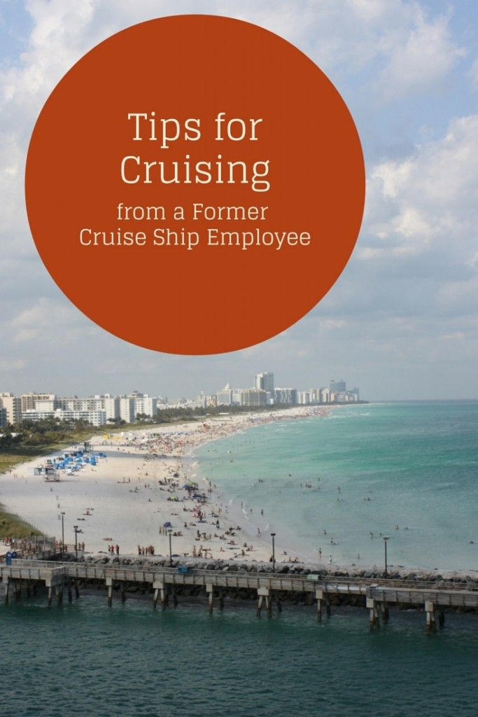 Tips for Cruising from a Former Cruise