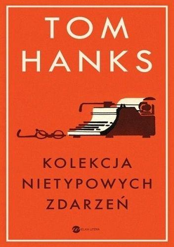 zwyczajnie i szaro?: Kolekcja nietypowych zdarzeń - Tom Hanks