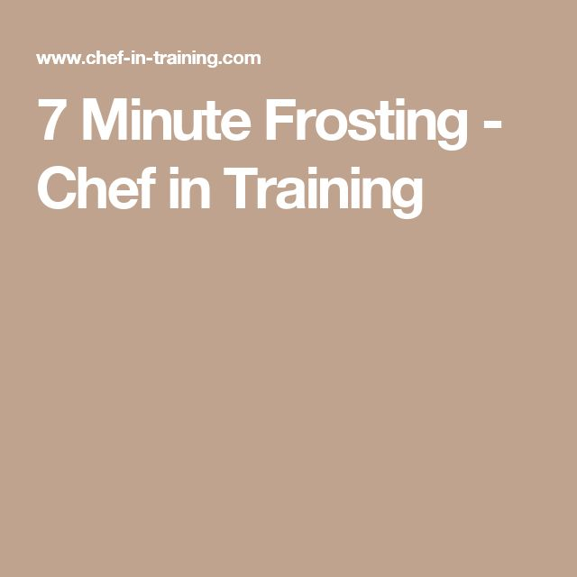 7 Minute Frosting - Chef in Training