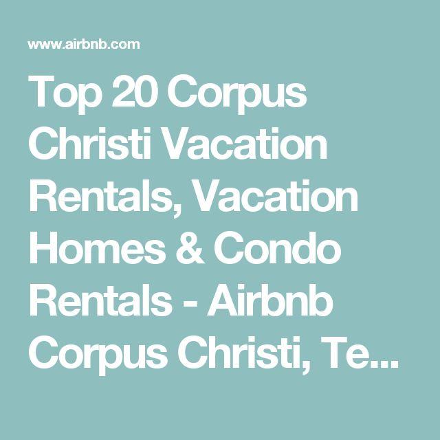 Beach House Rentals In Corpus Christi: 17 Best Ideas About Corpus Christi On Pinterest