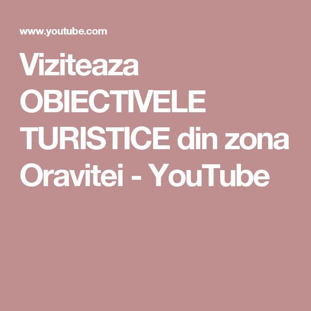 Viziteaza OBIECTIVELE TURISTICE din zona Oravitei - YouTube